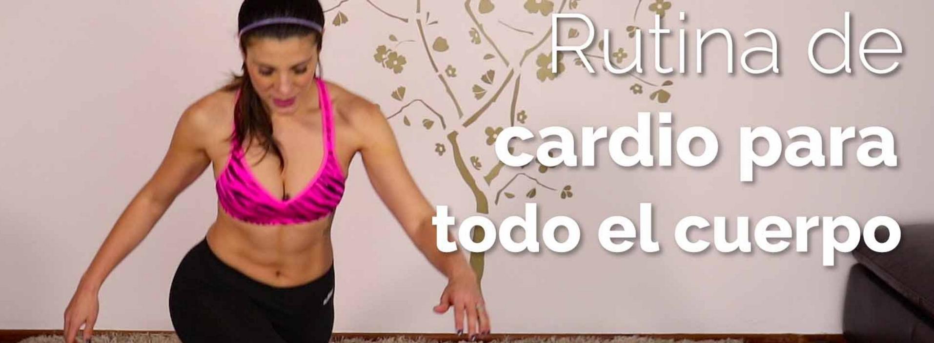 RUTINA DE CARDIO PARA TODO EL CUERPO