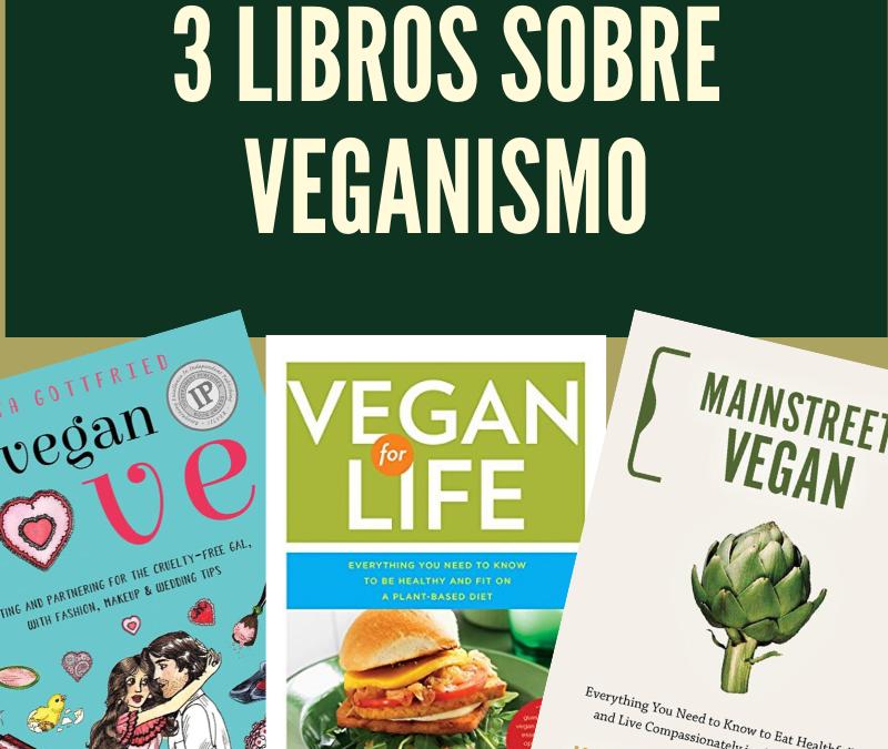 3 Libros sobre veganismo